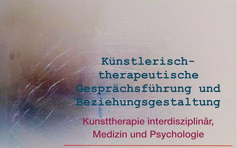 Künstlerisch-therapeutische Gesprächsführung und Beziehungsgestaltung